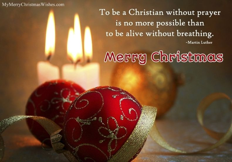 15 Christmas Quotes Religious: To Be A Christian Without Prayer Is No More Possible Than