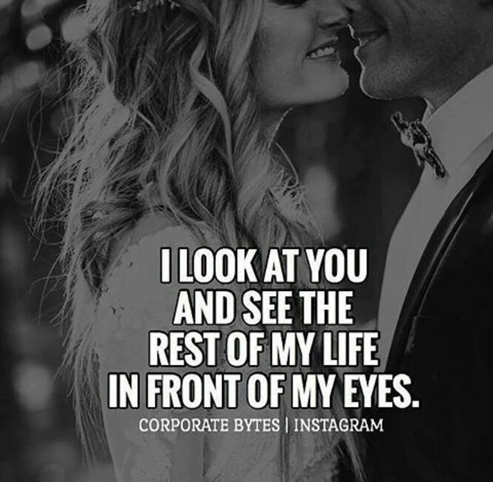 Great I Look At You And See The Rest Of My Life In Front Of My Eyes