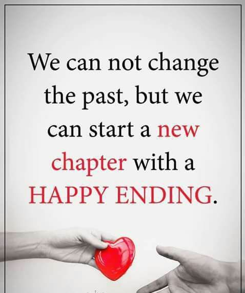 we can not change the past but we can start a new chapter