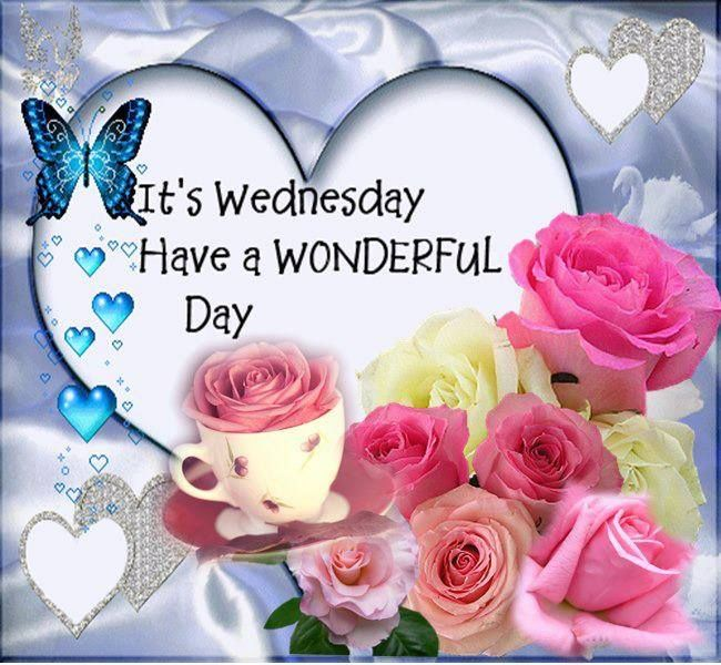 Its Wednesday Have A Wonderful Day Pictures Photos And Images