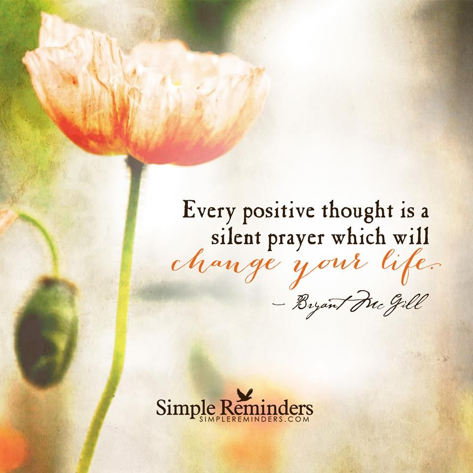Positivity Can Changeyour Life: Every Positive Though Is A Silent Prayer Which Will Change