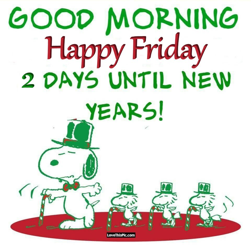 Good Morning Happy Friday 2 Days Until The New Year Pictures, Photos ...