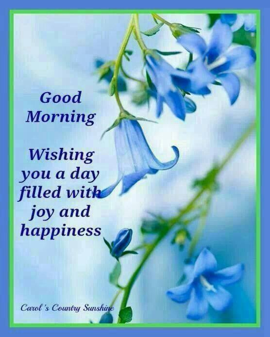 Good Morning Wishing You A Day Filled With Joy And Happiness