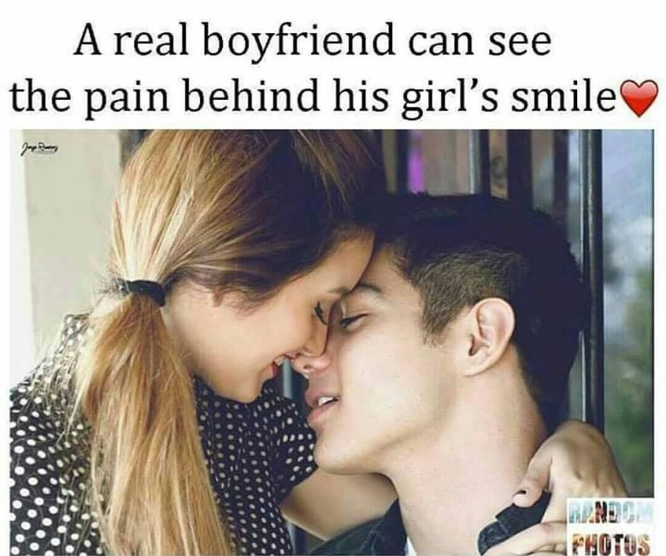 A Real Boyfriend Can See The Pain Behind His Girls Smile Pictures