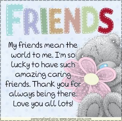 My Friends Mean The World To Me Pictures Photos And