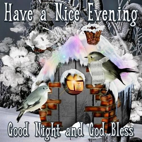 Nice Good Night Quotes With Images: Have A Nice Evening Good Night And God Bless Quote