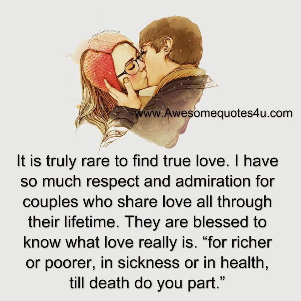 It Is Rare To Find True Love