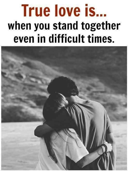 True Love Is When You Stand Together Even In Difficult