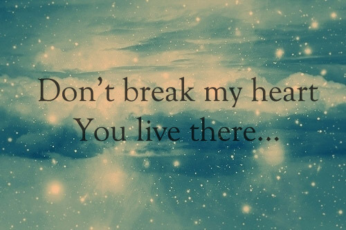 Dont Break My Heart, You Live There Pictures, Photos, and ...