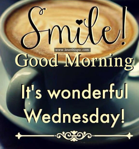 Smile! Good Morning, It's Wonderful Wednesday! Pictures