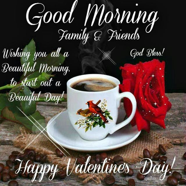 Good Morning Family And Friends Happy Valentines Day Pictures