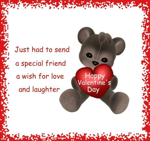 just to send a special friend a wish for love and laughter happy valentines day