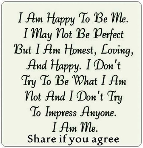 I Am Me Quotes For Facebook I Am Happy To Be Me Pi...