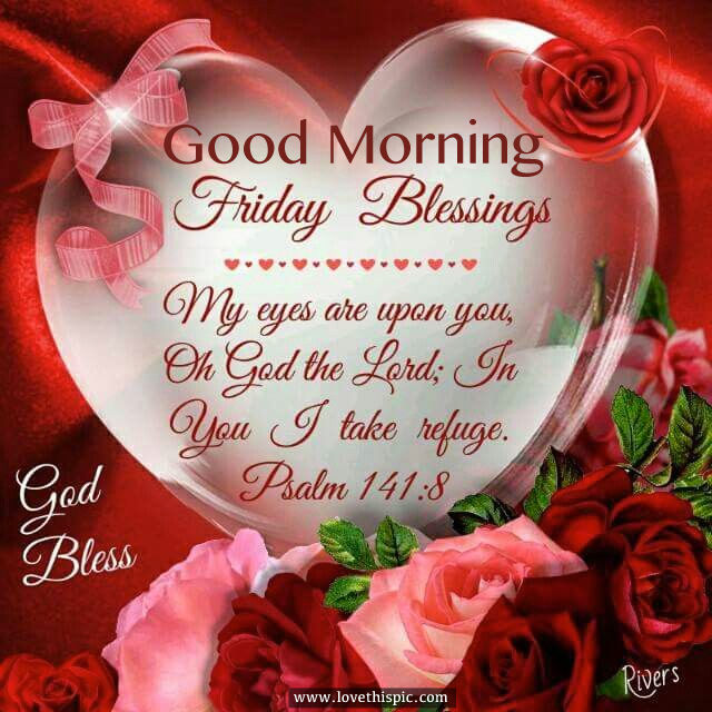 Good Morning Friday Blessings Pictures Photos And