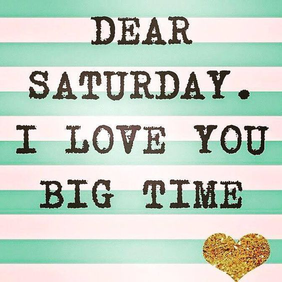 Dear Saturday, I Love You Big Time Pictures, Photos, and ...