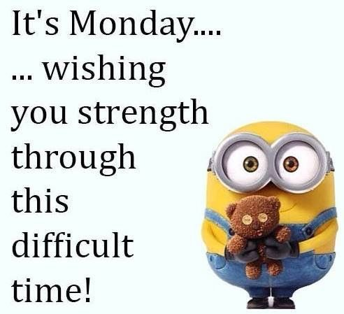 It S Monday Wishing You Strength Through This Difficult Time Pictures Photos And Images For