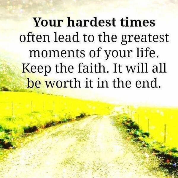 Your Hardest Times Often Lead To The Greatest Moments Of