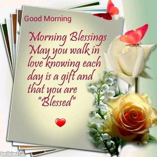 Good Morning Quotes Blessings: Morning Blessings. May Your Walk In Love Knowing Each Day