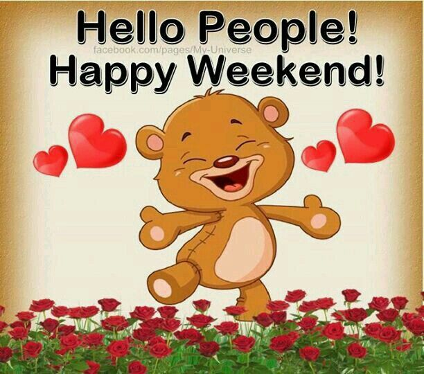 Hello People Happy Weekend Pictures Photos And Images