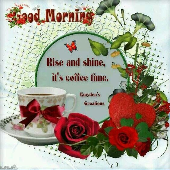 Good Morning Rise And Shine In German : Good morning rise and shine it s coffee time pictures