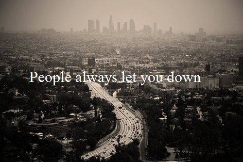 People Always Let You Down Pictures, Photos, and Images for ...