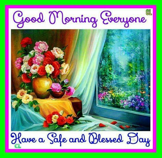 Good Morning Everyone Have Nice Day : Good morning everyone have a safe and blessed day