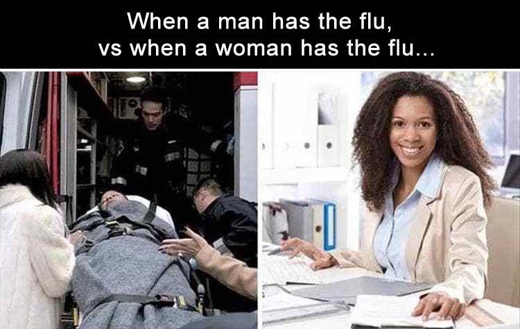 When A Man Has The Flu Vs When A Woman Has The Flu