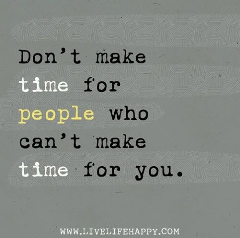 Dont Make Time For People Who Dont For You Pictures, Photos, and ...