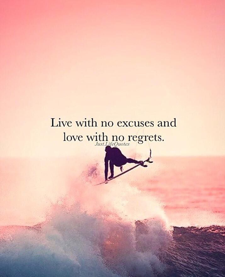 1000 Regret Love Quotes On Pinterest: Live With No Excuses And Love With No Regrets Pictures