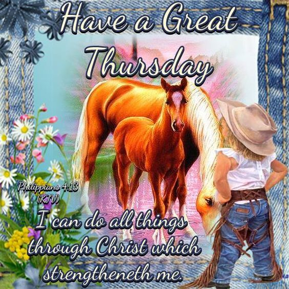 Have A Great Thursday I Can Do All Things Through Christ
