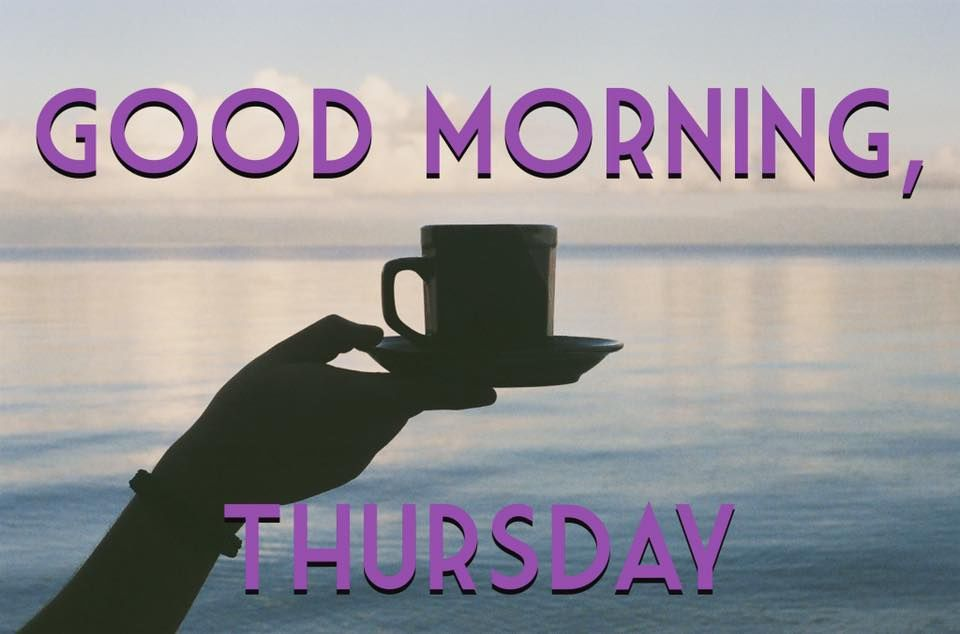 Good Morning Thursday Image : Good morning thursday pictures photos and images for