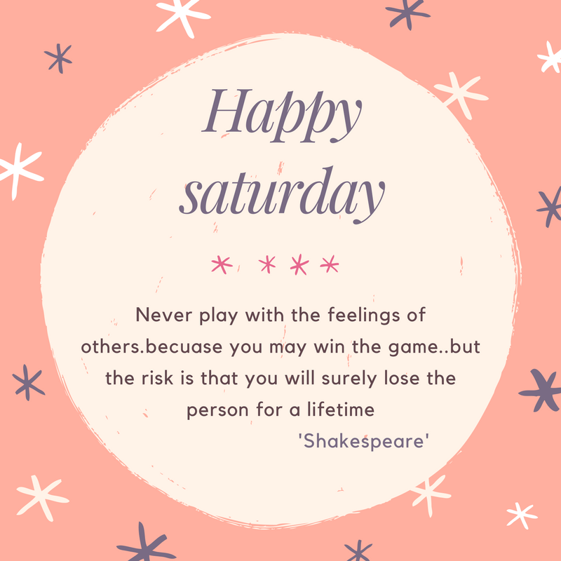 Good Morning! Happy Saturday And Here Is The Saturday Quotes ...