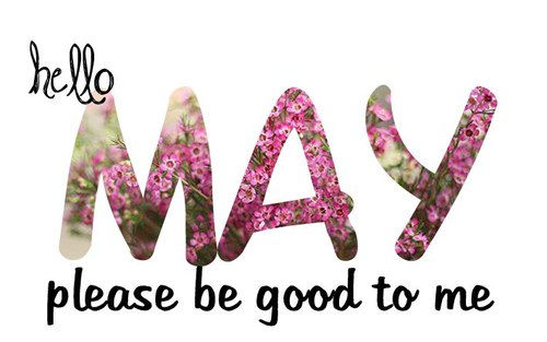 Hello May, Please Be Good To Me Pictures, Photos, and ...