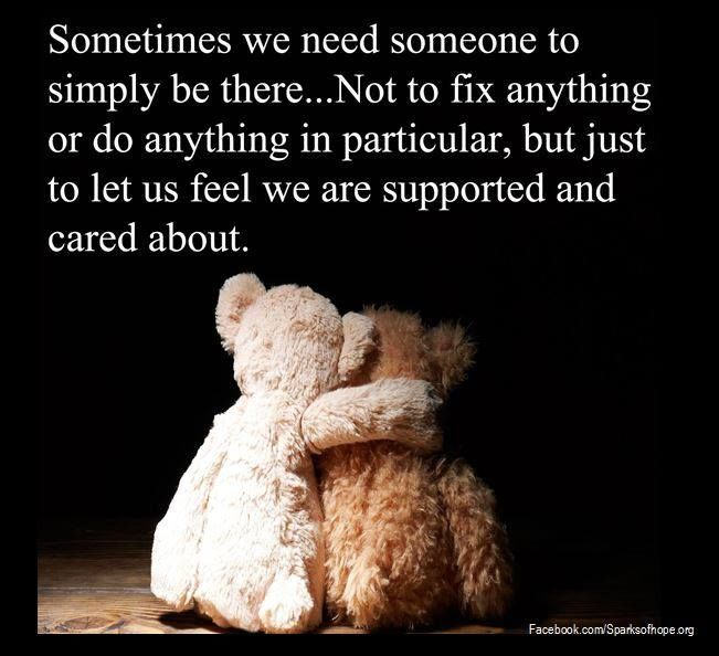 33 best images about ;) Quotes on Pinterest   Sympathy ...   Being There For Someone When They Need You