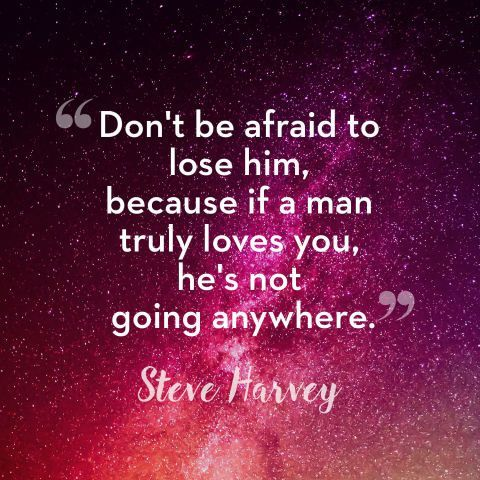 Don't Be Afraid To Lose Him Pictures, Photos, and Images