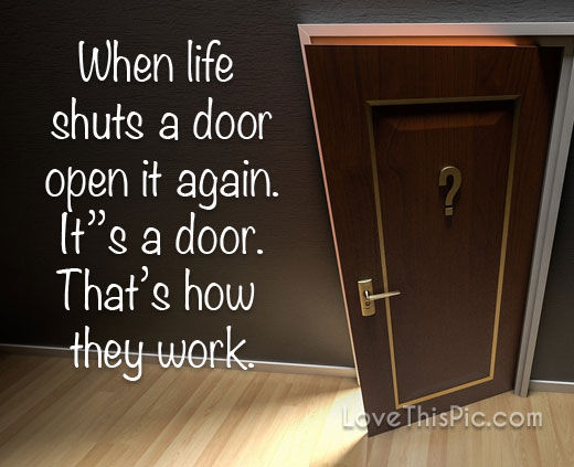 When Life Shuts A Door Pictures Photos And Images For