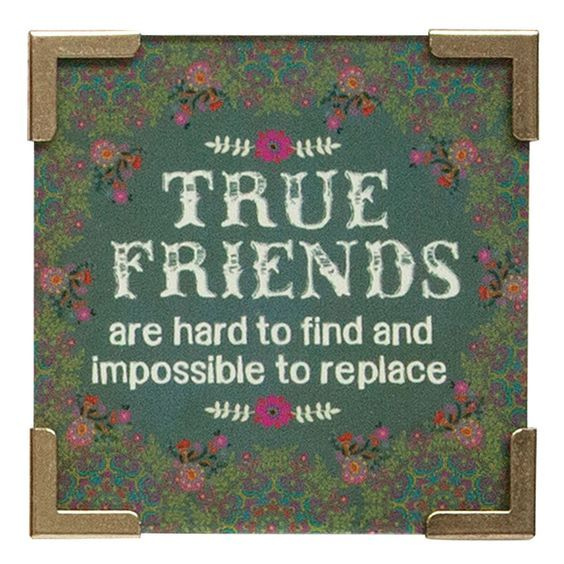 True Friends Are Hard To Find And Impossible To Replace