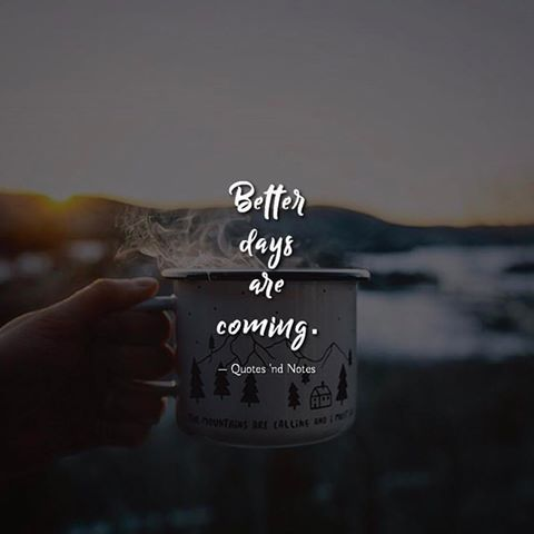 Better Days Are Coming Pictures, Photos, and Images for ...