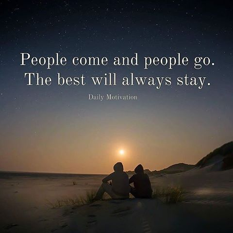 People Come And Go The Best Will Always Stay Pictures