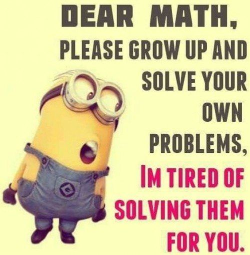 Dear Math, Please Grow Up & Solve Your Own Problems ...