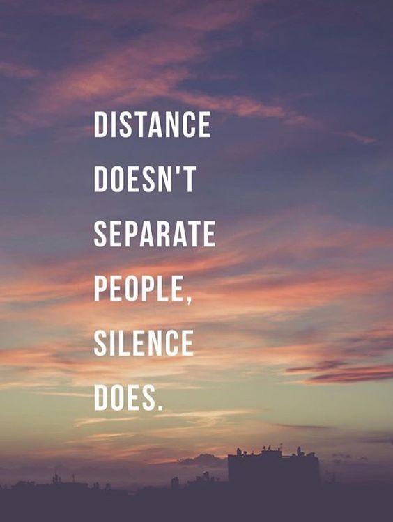 Distance Doesn T Separate People Silence Does Pictures