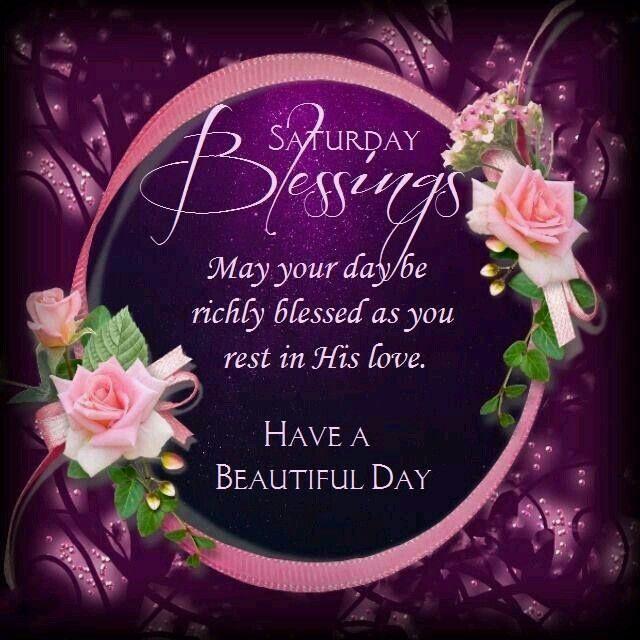 http://www.lovethispic.com/uploaded_images/308207-Saturday-Blessings.jpg