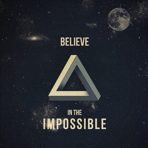believe in the impossible pictures photos and images for