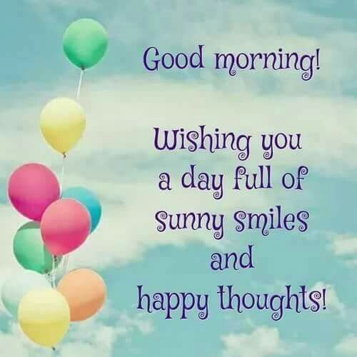 Wishing You A Day Full Of Sunny Smiles And Happy Thoughts