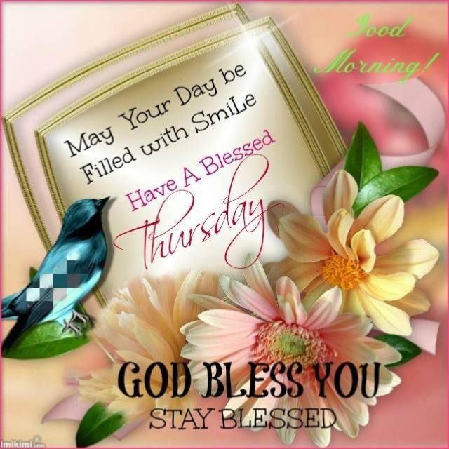 Have A Blessed Thursday Pictures Photos And Images For