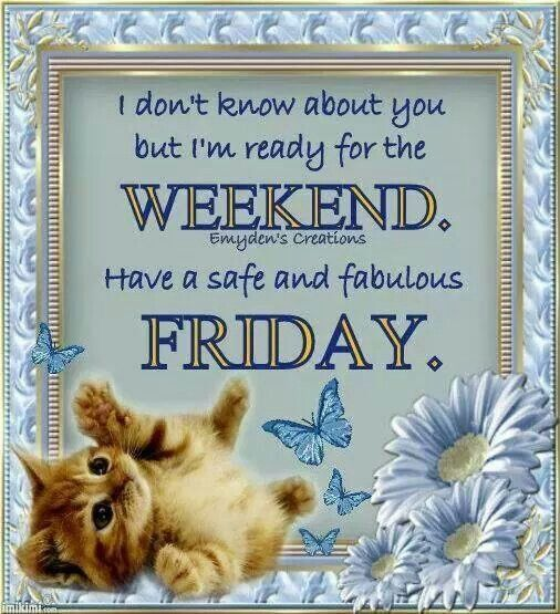 Have A Safe And Fabulous Friday Pictures, Photos, And