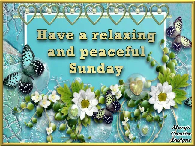 Have A Relaxing And Peaceful Sunday Pictures, Photos, and