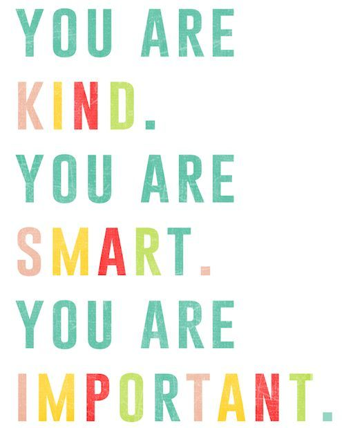 You Are Kind You Are Smart You Are Important Pictures