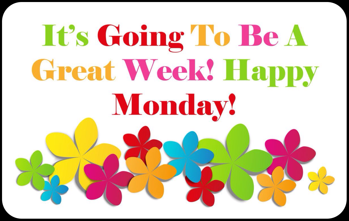 It's Going To Be A Great Week! Happy Monday! Pictures, Photos, and Images  for Facebook, Tumblr, Pinterest, and Twitter