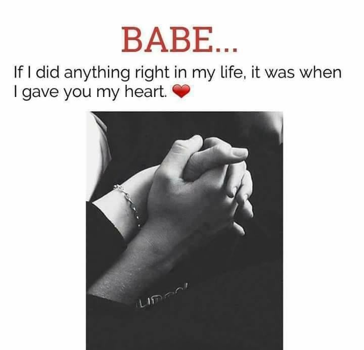 I Want To Cuddle With You Quotes: Babe...If I Did Anything Right In My Life, It Was When I